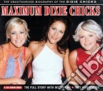 Dixie Chicks - Maximum Dixie Chicks cd musicale di Chicks Dixie