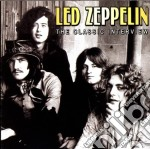 Led Zeppelin - Classic Interviews cd musicale di Led Zeppelin