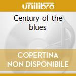 Century of the blues cd musicale