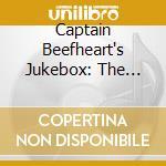 JUKEBOX                                   cd musicale di Beefheart's Captain