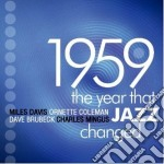 1959 - the year that jazz changed cd musicale di Artisti Vari