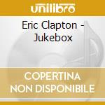 Jukebox cd musicale di Eric Clapton