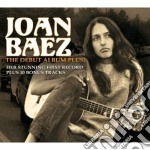 Joan Baez - The Debut Album Plus cd musicale di Joan Baez