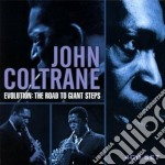 Evolution: the road to giants steps cd musicale di John Coltrane