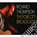 The folk city broadcast cd musicale di Richard Thompson