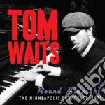 Tom Waits - Round Midnight - The Minneapolis Broadcast 1975 cd musicale di Tom Waits