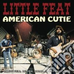 Little Feat - American Cutie cd musicale di Feat Little