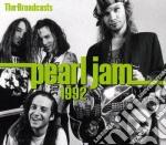 Pearl Jam - 1992 Broadcasts cd musicale di Pearl Jam