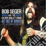 Get out of denver cd musicale di Bob seger and the si