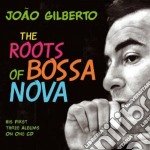 The roots of bossa nova cd musicale di Joao Gilberto