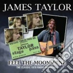 Feel the moonshine cd musicale di James Taylor