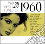 The 25 best jazz tunes of 1960 cd musicale di Artisti Vari