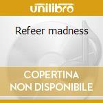 Refeer madness cd musicale