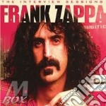Frank Zappa - The Interview Sessions cd musicale di Frank Zappa