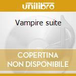 Vampire suite cd musicale