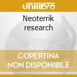 Neoterrik research cd musicale