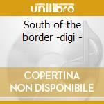 South of the border -digi - cd musicale di Alpert herb & the tijuana bras