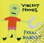 Freak magnet +3 b.t. cd musicale di Femmes Violent