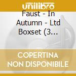 IN AUTUMN  (LIM.EDIT. BOX 4 CD) cd musicale di FAUST