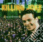 NO WAY OUT BUT FORWARD GO cd musicale di KILLING JOKE