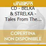 CD - BELKA & STRELKA - Tales From The Projector Room cd musicale di BELKA & STRELKA
