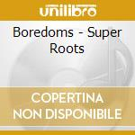 CD - BOREDOMS - Super Roots cd musicale di BOREDOMS