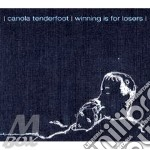 WINNING IS FOR LOSERS                     cd musicale di Tenderfoot Canola