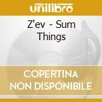 SUM THINGS                                cd musicale di Z'EV