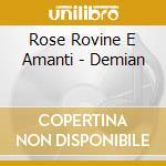 DEMIAN                                    cd musicale di ROSE ROVINE E AMANTI