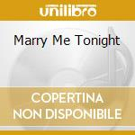 MARRY ME TONIGHT                          cd musicale di HTRK