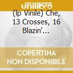 (LP VINILE) CHE, 13 CROSSES, 16 BLAZIN' SKULLS, GOOD  lp vinile di SUNN O))) & PANSONIC