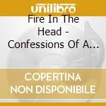 Confessions of a narcissist cd musicale di FIRE IN THE HEAD