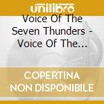 Voice of the seven thunders cd musicale di VOICE OF THE SEVEN THUNDERS