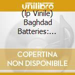 (LP VINILE) BAGHDAD BATTERIES: ORBSESSIONS VOL.3      lp vinile di ORB