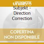 Subjekt - Direction Correction cd musicale di Subjekt