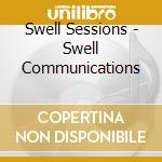 SWELL COMMUNICATIONS cd musicale di SWELL SESSION