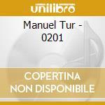 Manuel Tur - 0201 cd musicale di Manuel Tur