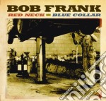 RED NECK BLUE COLLAR cd musicale di FRANK BOB