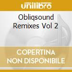 Obliq sound remixes vol.2 cd musicale di Artisti Vari