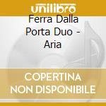 ARIA cd musicale di FERRA / DALLA PORTA