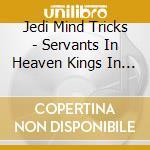 SERVANTS IN HEAVEN,KINGS IN HELL cd musicale di JWDI MIND TRICKS