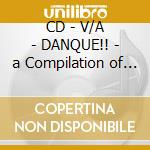 CD - V/A - DANQUE!! - a Compilation of West AfrICAN cd musicale di Artisti Vari