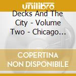 DECKS AND THE CITY VOL.2 CHICAGO D12 cd musicale di ARTISTI VARI