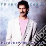 Frank Zappa - Broadway The Hard Way cd musicale di Frank Zappa