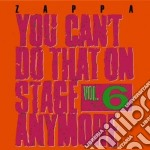 You can't do that 6 cd musicale di Frank Zappa