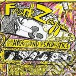 Playground psychotics cd musicale di Frank Zappa