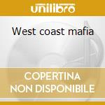 West coast mafia cd musicale di C-bo