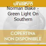 Green light on the southern cd musicale di Norman Blake