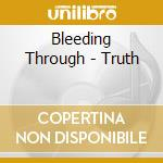 THE TRUTH cd musicale di Through Bleeding