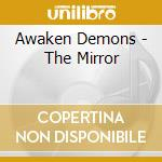 Awaken Demons - The Mirror cd musicale di Demons Awaken